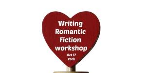 Writing Romantic Fiction workshop Oct 17 , York
