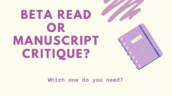 text reads: beta read or manuscript critique? which one do you need?