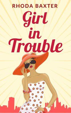 Girl In Trouble by Rhoda Baxter